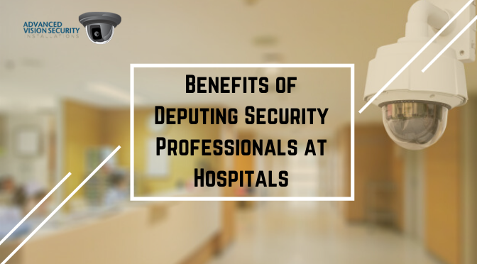4 Impressive Benefits of Deputing Security Professionals at Hospitals