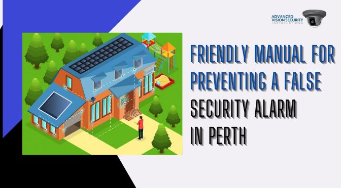 Friendly Manual for Preventing a False Security Alarm in Perth