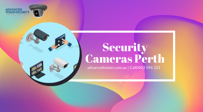 Features of Home and Business Security Cameras in Perth