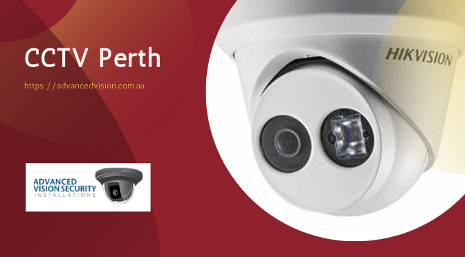Planning To Secure Your Place with CCTV in Perth? Follow These Steps