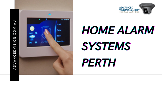 Ways to Install Home Security Alarms in Perth for Better Protection