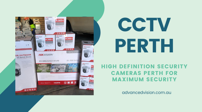 Steps to Ensure Proper Functioning of Your CCTV in Perth
