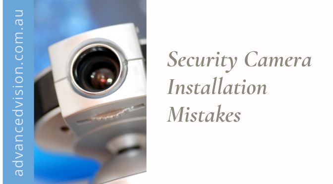 Security Camera Installation Mistakes That Professionals Always Avoid