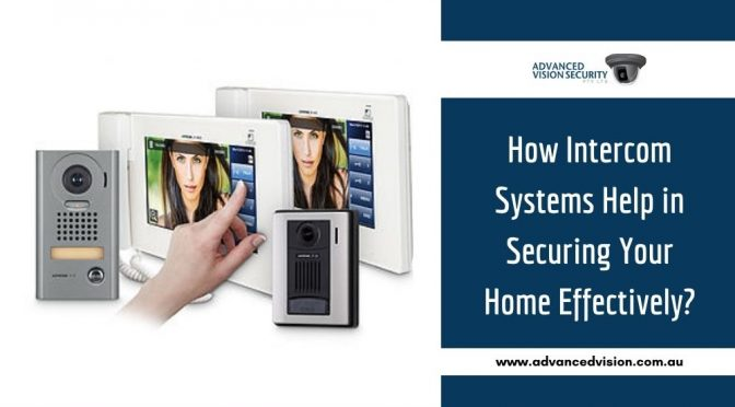 How Intercom Systems Help in Securing Your Home Effectively?
