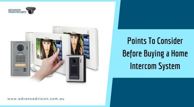 Points You Need To Consider Before Buying a Home Intercom System