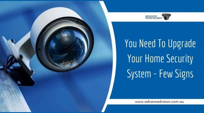 Signs That Say You Need To Upgrade Your Home Security System
