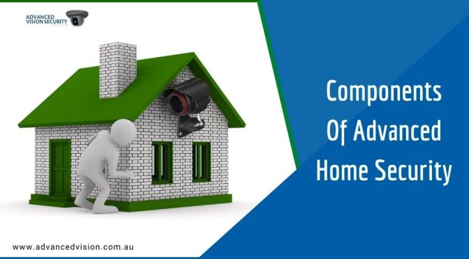 What Are the Components Of Advanced Home Security?